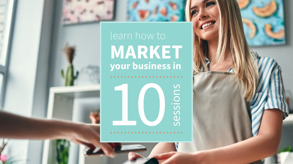 Learn how to market your business in 10 consultations